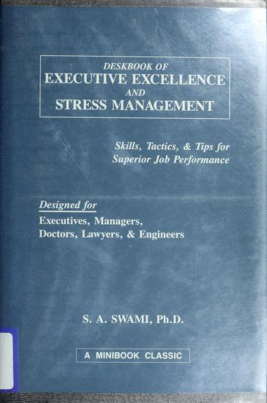 Deskbook of executive excellence and stress management by S.A Swami