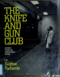 Cover of: The Knife and Gun Club | Eugene Richards
