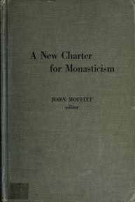 Cover of: A new charter for monasticism | Meeting of the Monastic Superiors in the Far East Bangkok, Thailand 1968.