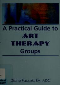 Cover of: A practical guide to art therapy | Diane Fausek